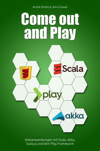 Come out and play - Scala, Scalajs, Play framework, Akka